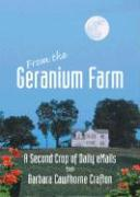 From the Geranium Farm: A Second Crop of Daily Emails