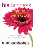 His Princess Girl Talk with God: Love Letters and Devotions for Young Women