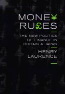 Money Rules: The New Politics of Finance in Britain and Japan
