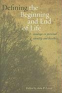 Defining the Beginning and End of Life: Readings on Personal Identity and Bioethics
