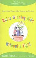 Raise Winning Kids without a Fight