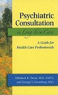 Psychiatric Consultation in Long-Term Care: A Guide for Health Care Professionals