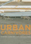 Urban Carnivores: Ecology, Conflict, and Conservation