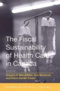The Fiscal Sustainability of Health Care in Canada: The Romanow Papers, Volume 1