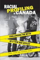 "Racial Profiling in Canada: Challenging the Myth of ""A Few Bad Apples"""