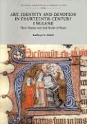 Art, Identity, and Devotion in Fourteenth Century England: Three Women Patrons and Their Books of Hours