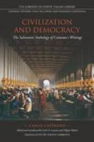 Civilization and Democracy: The Salvemini Anthology of Cattaneo's Writings