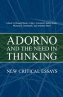 Adorno and the Need in Thinking: New Critical Essays