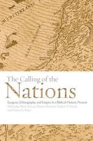 The Calling of the Nations: Exegesis, Ethnography, and Empire in a Biblical-Historic Present