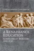A Renaissance Education: Schooling in Bergamo and the Venetian Republic, 1500-1650