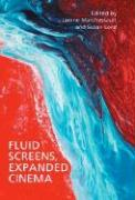 Fluid Screens, Expanded Cinema