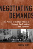 Negotiating Demands: The Politics of Skid Row Policing in Edinburgh, San Francisco, and Vancouver