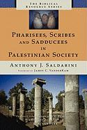 Pharisees, Scribes and Sadducees in Palestinian Society