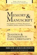 Memory and Manuscript: Oral Tradition and Written Transmission in Rabbinic Judaism and Early Christianity; With, Tradition and Transmission i