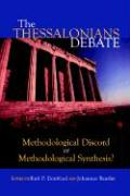The Thessalonians Debate: Methodological Discord or Methodological Synthesis?
