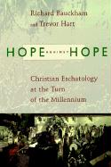 Hope Against Hope: Christian Eschatology at the Turn of the Millennium