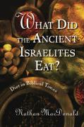 What Did the Ancient Israelites Eat?: Diet in Biblical Times