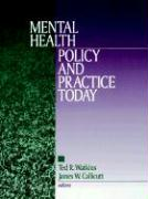 Mental Health Policy and Practice Today