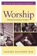 Guides to the Reformed Tradition: Worship: That is Reformed According to Scripture