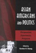 Asian Americans and Politics: Perspectives, Experiences, Prospects