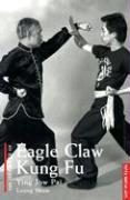 The Secrets of Eagle Claw Kung-Fu: Ying Jow Pai