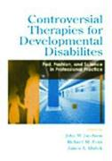 Controversial Therapies for Developmental Disabilities: Fads, Fashion, and Science in Professional Practice
