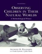 Observing Children in Their Natural Worlds: A Methodological Primer
