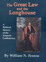 The Great Law and the Longhouse: A Political History of the Iroquois Confederacy (Civilization of the American Indian)
