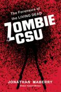 Zombie CSU: The Forensics of the Living Dead