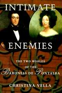 Intimate Enemies: The Two Worlds of the Baroness de Pontalba