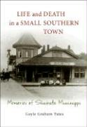 Life and Death in a Small Southern Town: Memories of Shubuta, Mississippi