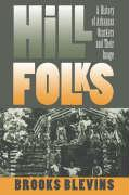 Hill Folks: A History of Arkansas Ozarkers and Their Image