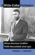 White-Collar Profession: African American Certified Public Accountants Since 1921
