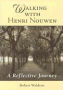Walking with Henri Nouwen: A Reflective Journey