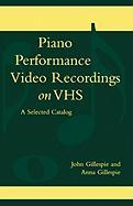 Piano Performance Video Recordings on Vhs: A Selected Catalog