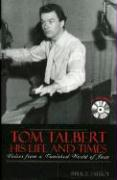 Tom Talbert - His Life and Times: Voices from a Vanished World of Jazz: Voices from a Vanished World of Jazz