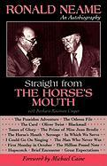 Straight from the Horse's Mouth: Ronald Neame, an Autobiography: Ronald Neame, an Autobiography
