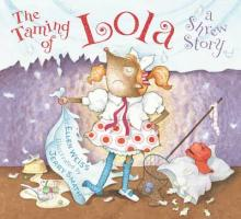 The Taming of Lola: A Shrew Story