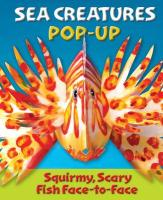 Sea Creatures: Squirmy, Scary, Prickly Creatures from the Deep