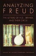 Analyzing Freud: The Letters of H.D., Bryher, and Their Circle