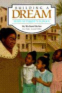 Building a Dream: Mary Bethune's School