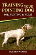 Training Your Pointing Dog for Hunting and Home