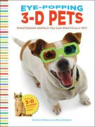 Eye-Popping 3-D Pets: Phantogram Animals You Can Practically Pet! [With 3-D Glasses]