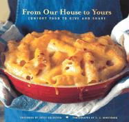 From Our House to Yours: Comfort Food to Give and Share