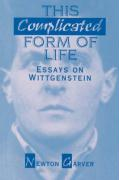 This Complicated Form of Life: Essays on Wittgenstein