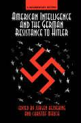 American Intelligence and the German Resistance to Hitler: A Documentary History