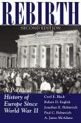 Rebirth: A Political History of Europe Since World War II, Second Edition