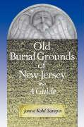 Old Burial Grounds of New Jersey: A Guide