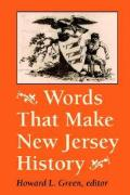 Words That Make New Jersey History: A Primary Source Reader
