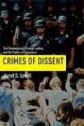 Crimes of Dissent: Civil Disobedience, Criminal Justice, and the Politics of Conscience